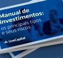 E-book: Principais tipos de investimento e seus riscos